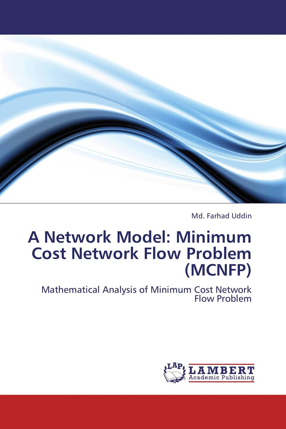 A Network Model: Minimum Cost Network Flow Problem (MCNFP) minimum of two