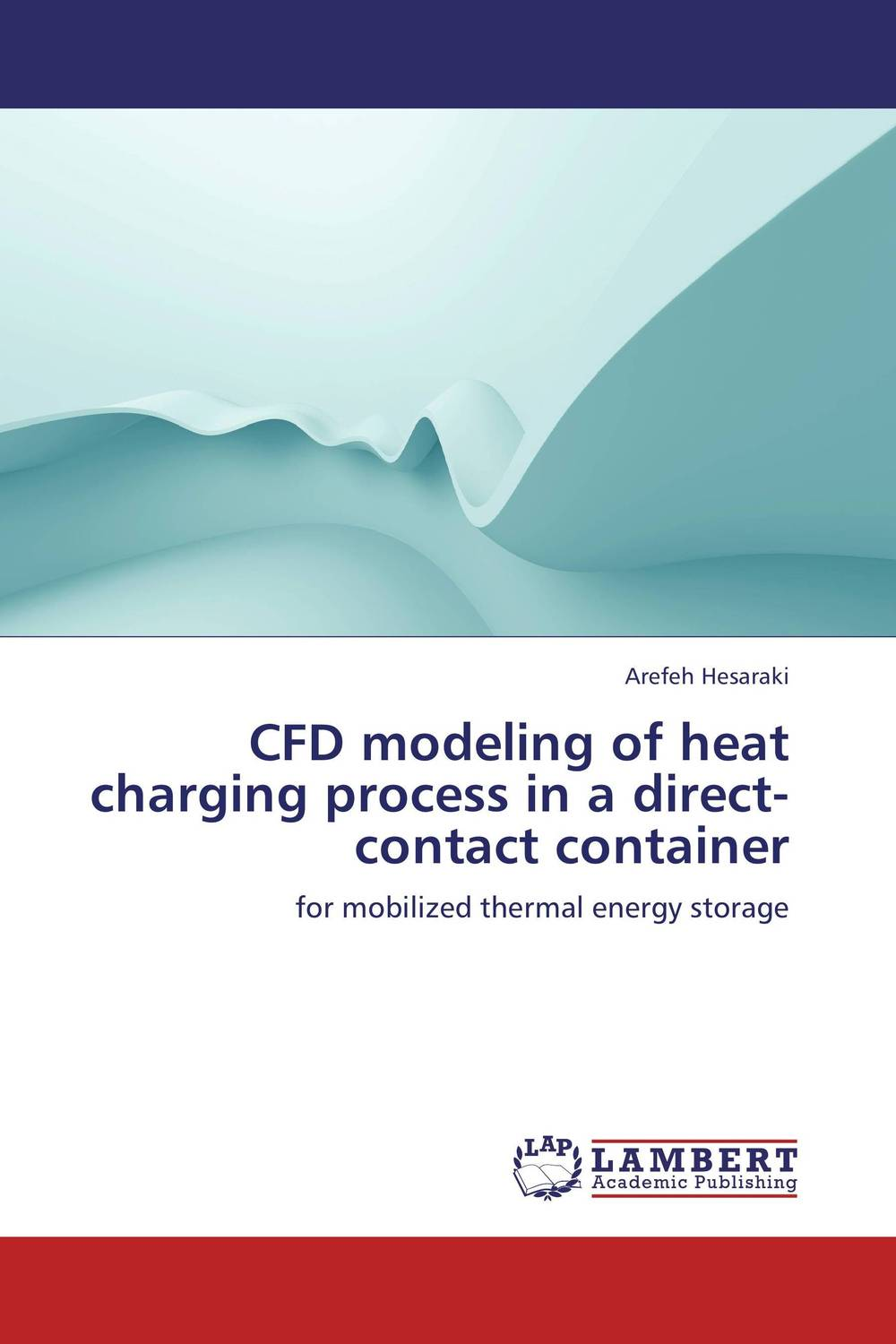 CFD modeling of heat charging process in a direct-contact container cfd modeling of gas liquid solid fluidized bed