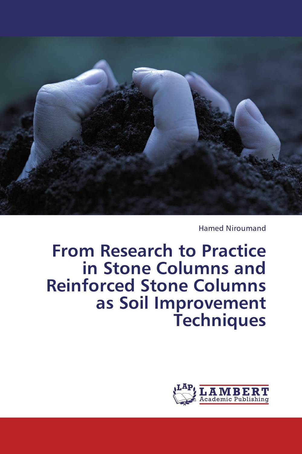 From Research to Practice  in Stone Columns and  Reinforced Stone Columns  as Soil Improvement Techniques evgeniy gorbachev returning to earth research