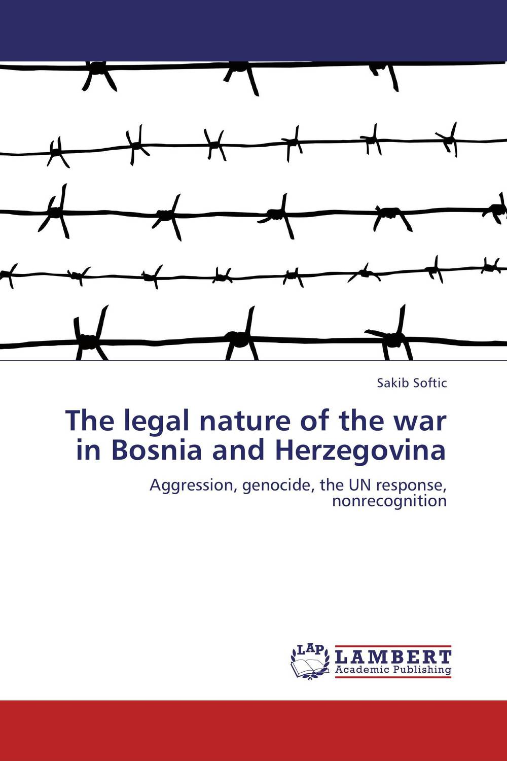 The legal nature of the war in Bosnia and Herzegovina the role of legal feeling in the criminal legislation