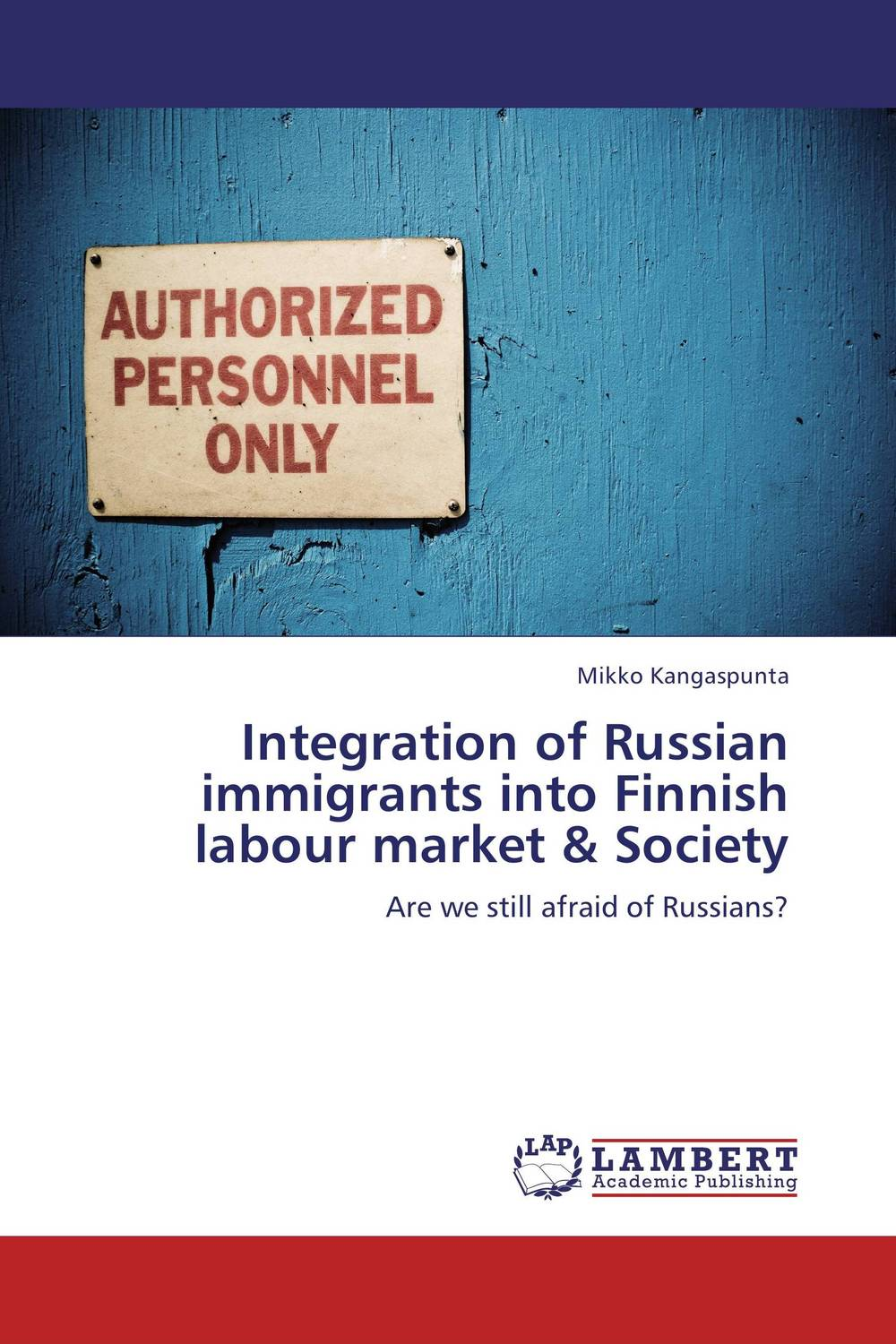 Integration of Russian immigrants into Finnish labour market & Society the integration of ethnic kazakh oralmans into kazakh society