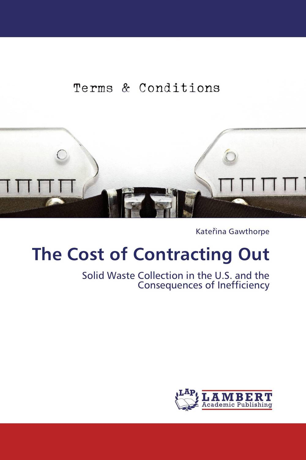 The Cost of Contracting Out crafting a more successful privatization policy