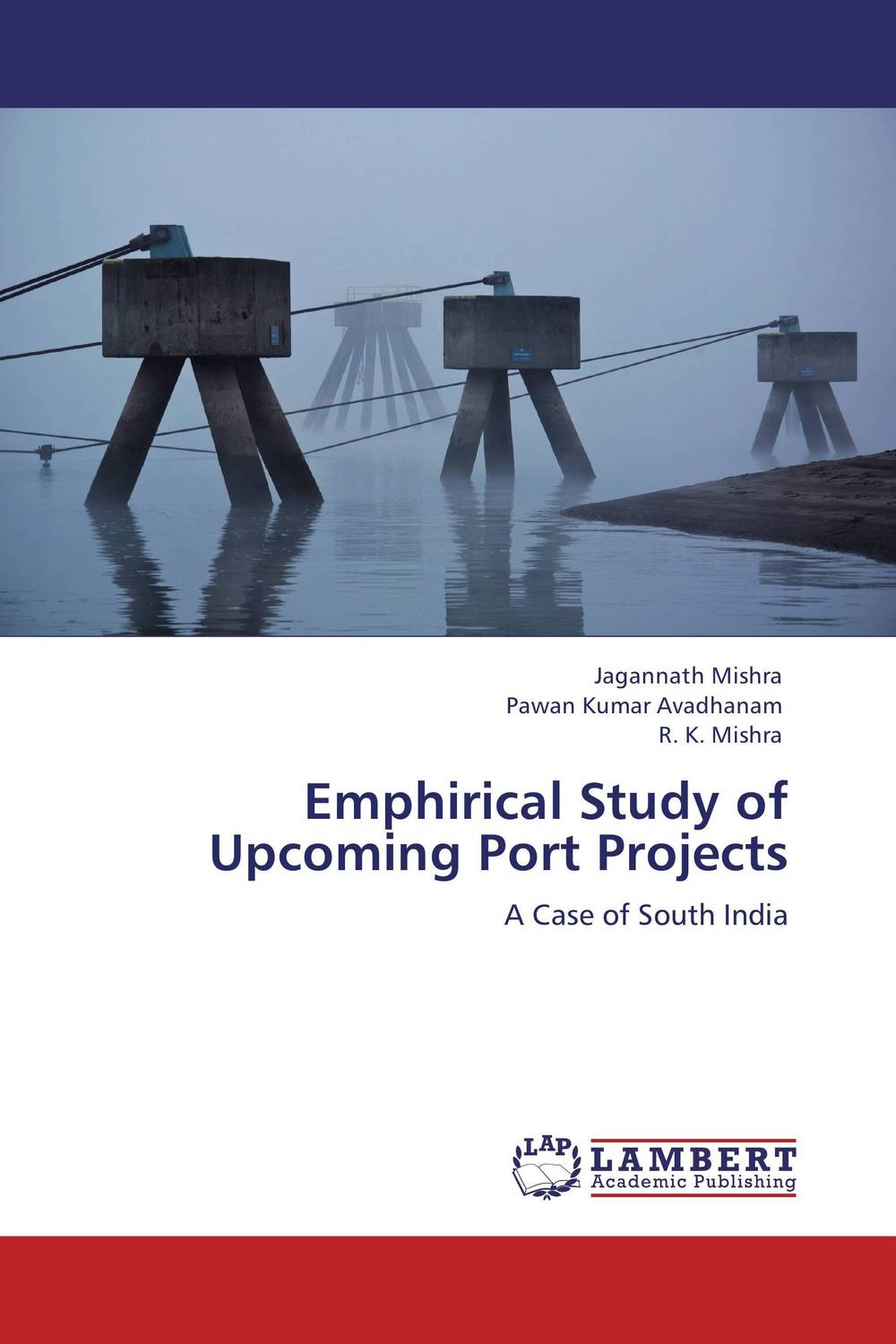 Emphirical Study of Upcoming Port Projects empirical evaluation of operational efficiency of major ports in india
