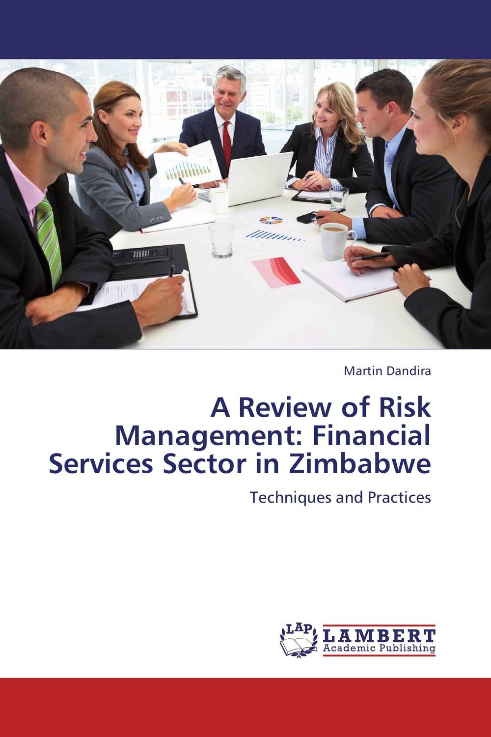 A Review of Risk Management: Financial Services Sector in Zimbabwe bob litterman quantitative risk management a practical guide to financial risk