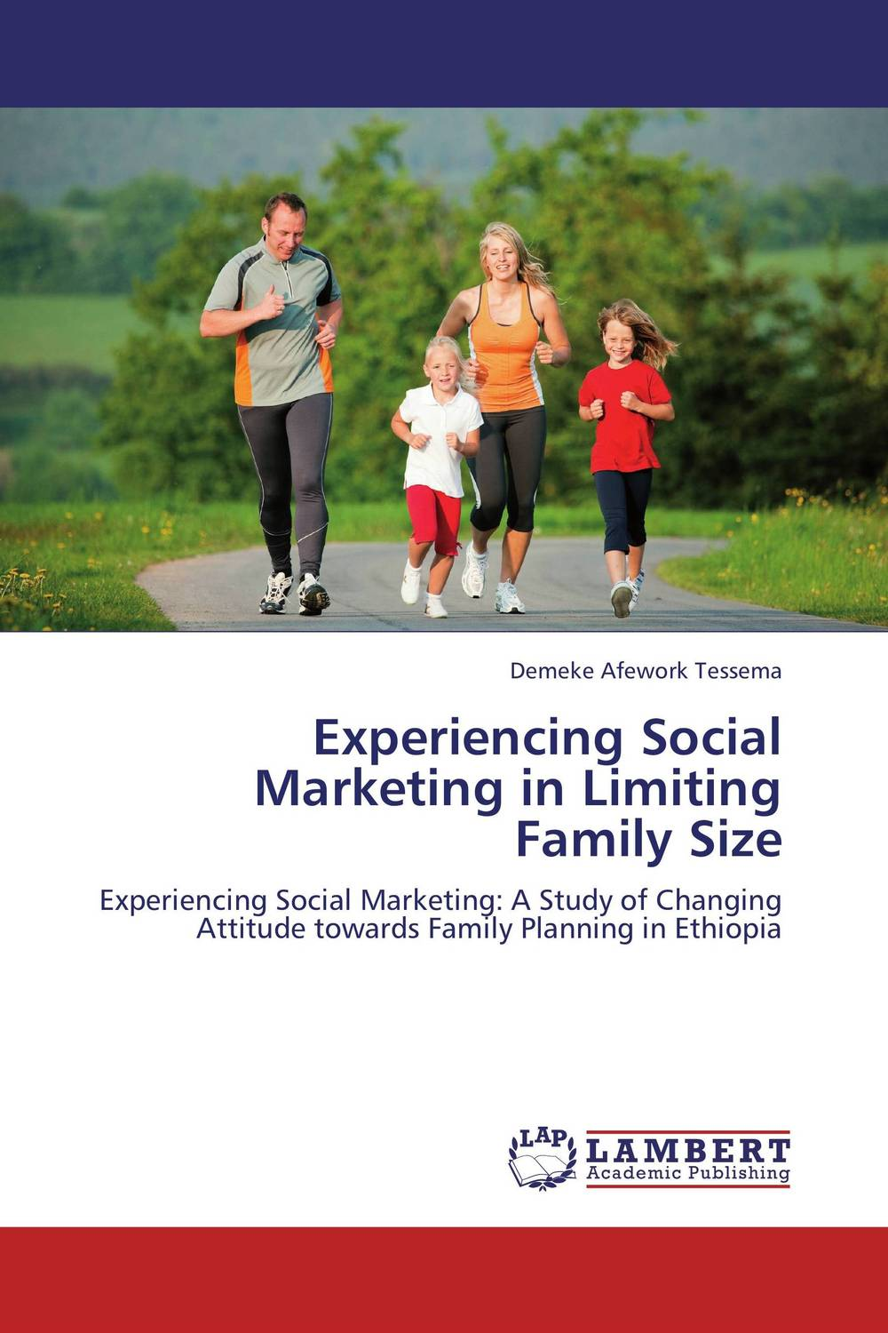 Experiencing Social Marketing in Limiting Family Size family planning practices in two semi