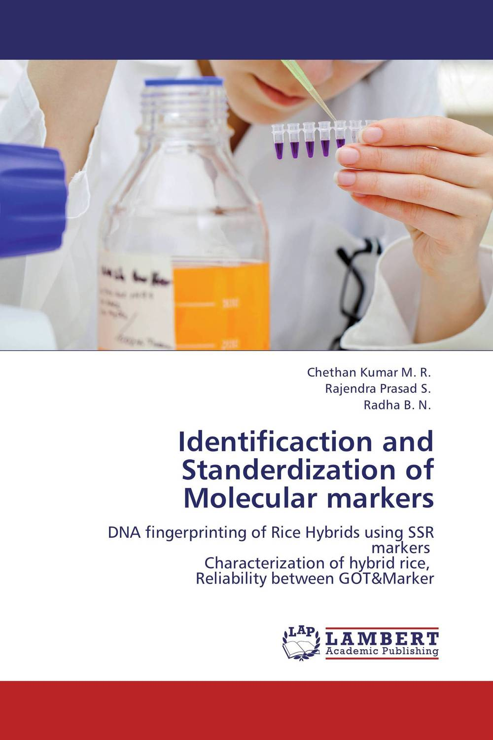 Identificaction and Standerdization of Molecular markers chethan kumar m r rajendra prasad s and radha b n identificaction and standerdization of molecular markers