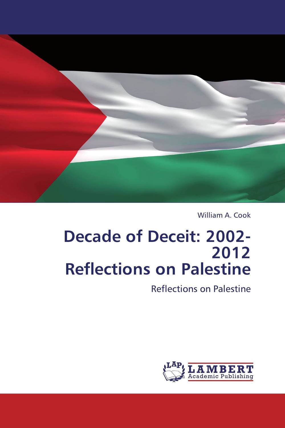 цены Decade of Deceit: 2002-2012  Reflections on Palestine