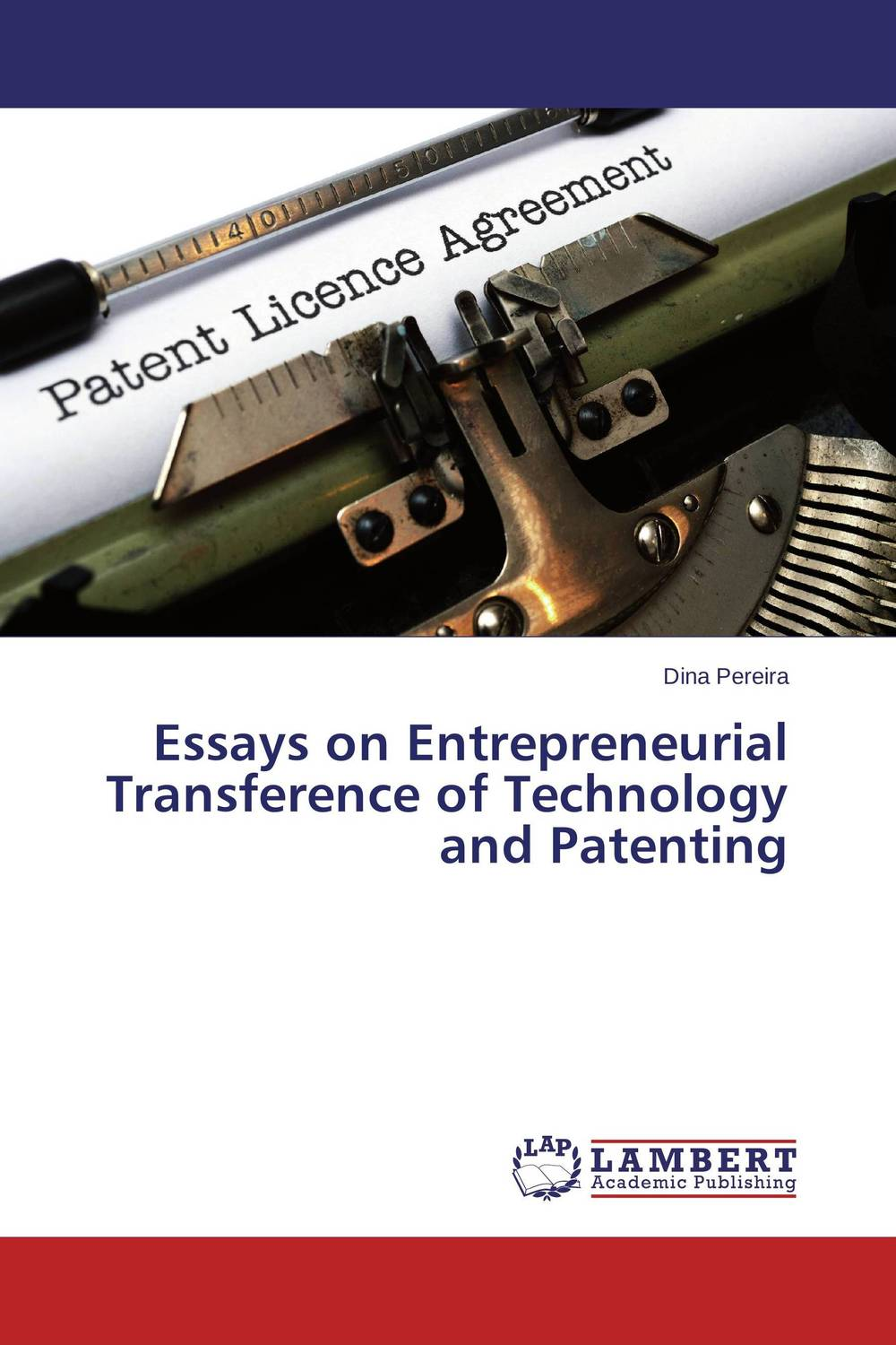 Essays on Entrepreneurial Transference of Technology and Patenting