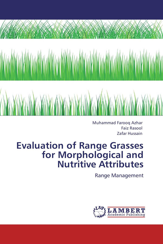 купить Evaluation of Range Grasses for Morphological and Nutritive Attributes по цене 4631 рублей