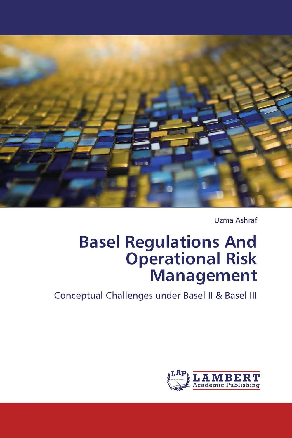 Basel Regulations And Operational Risk Management  managing operational risk in financial markets
