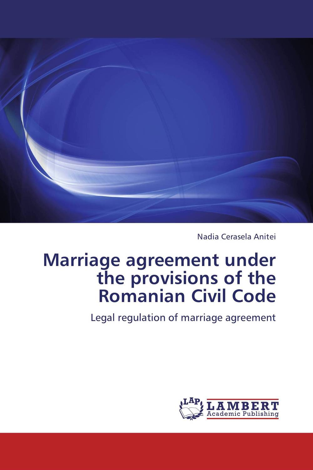 Marriage agreement under the provisions of the Romanian Civil Code tobias h keller telecommunications law under the light of convergence