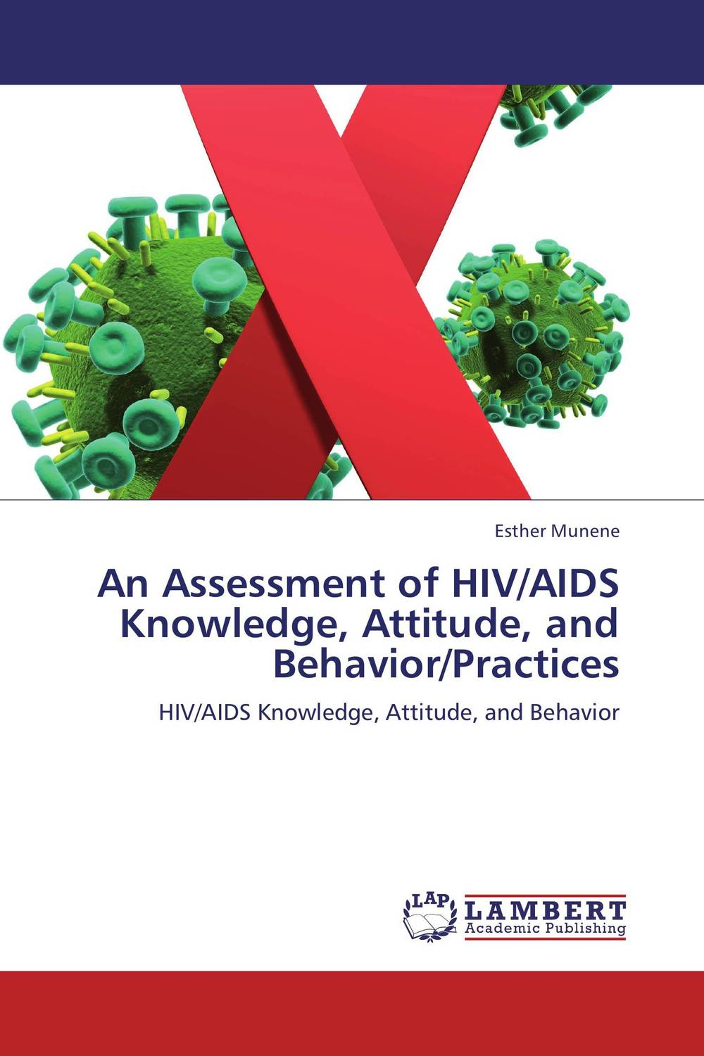 An Assessment of HIV/AIDS Knowledge, Attitude, and Behavior/Practices knowledge attitude and perception of hepatitis b