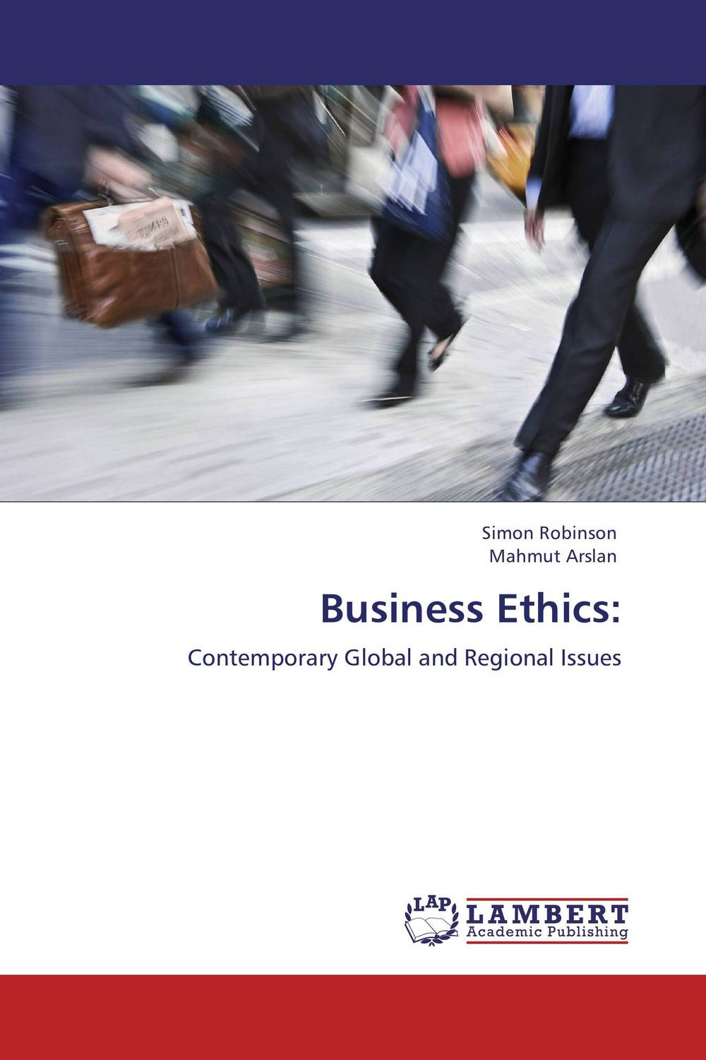 Business Ethics: the application of global ethics to solve local improprieties