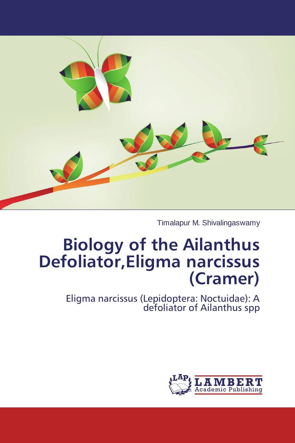 Biology of the Ailanthus Defoliator,Eligma narcissus (Cramer) studies on two medicinally important plants