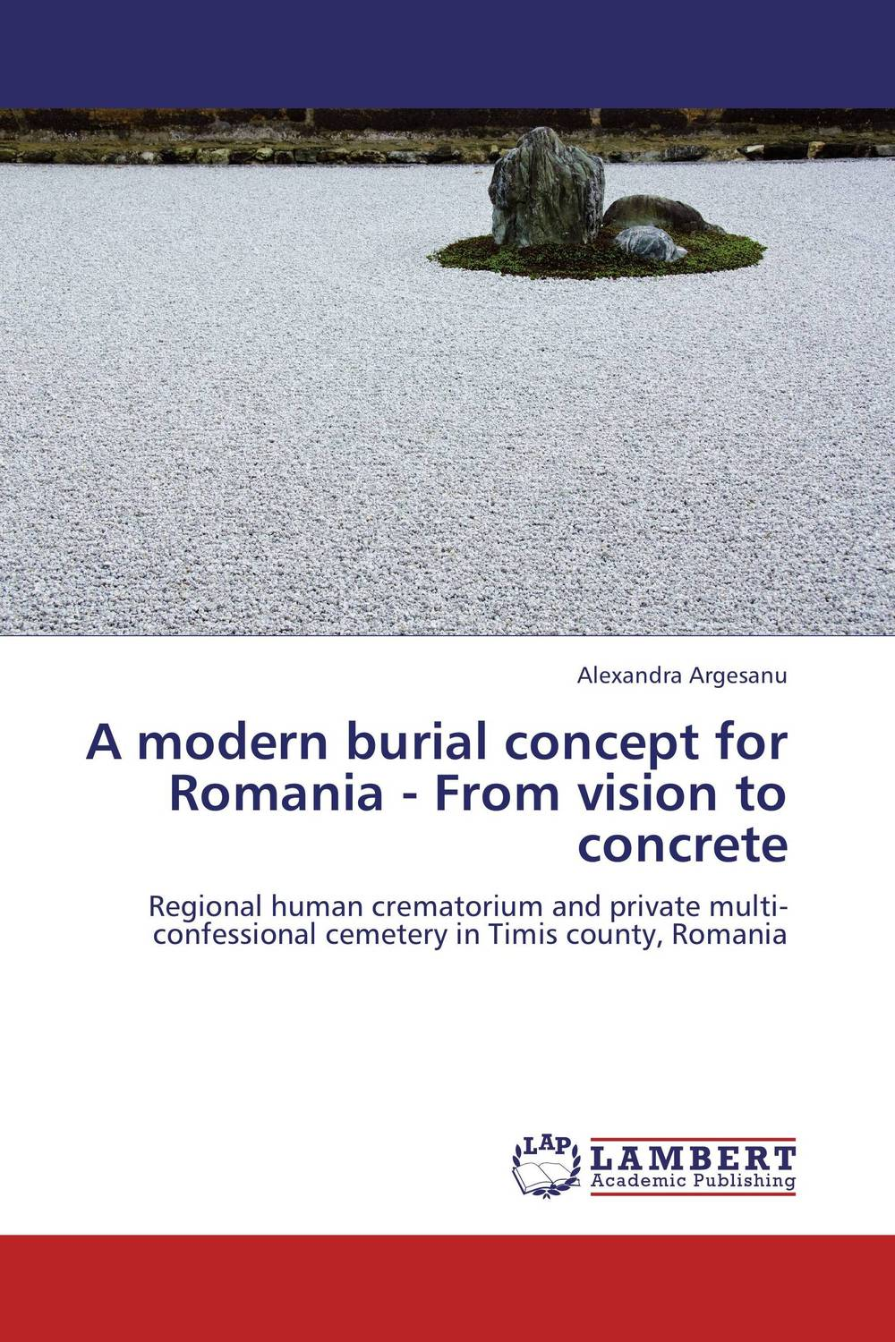 A modern burial concept for Romania - From vision to concrete tiko iyamu enterprise architecture from concept to practice
