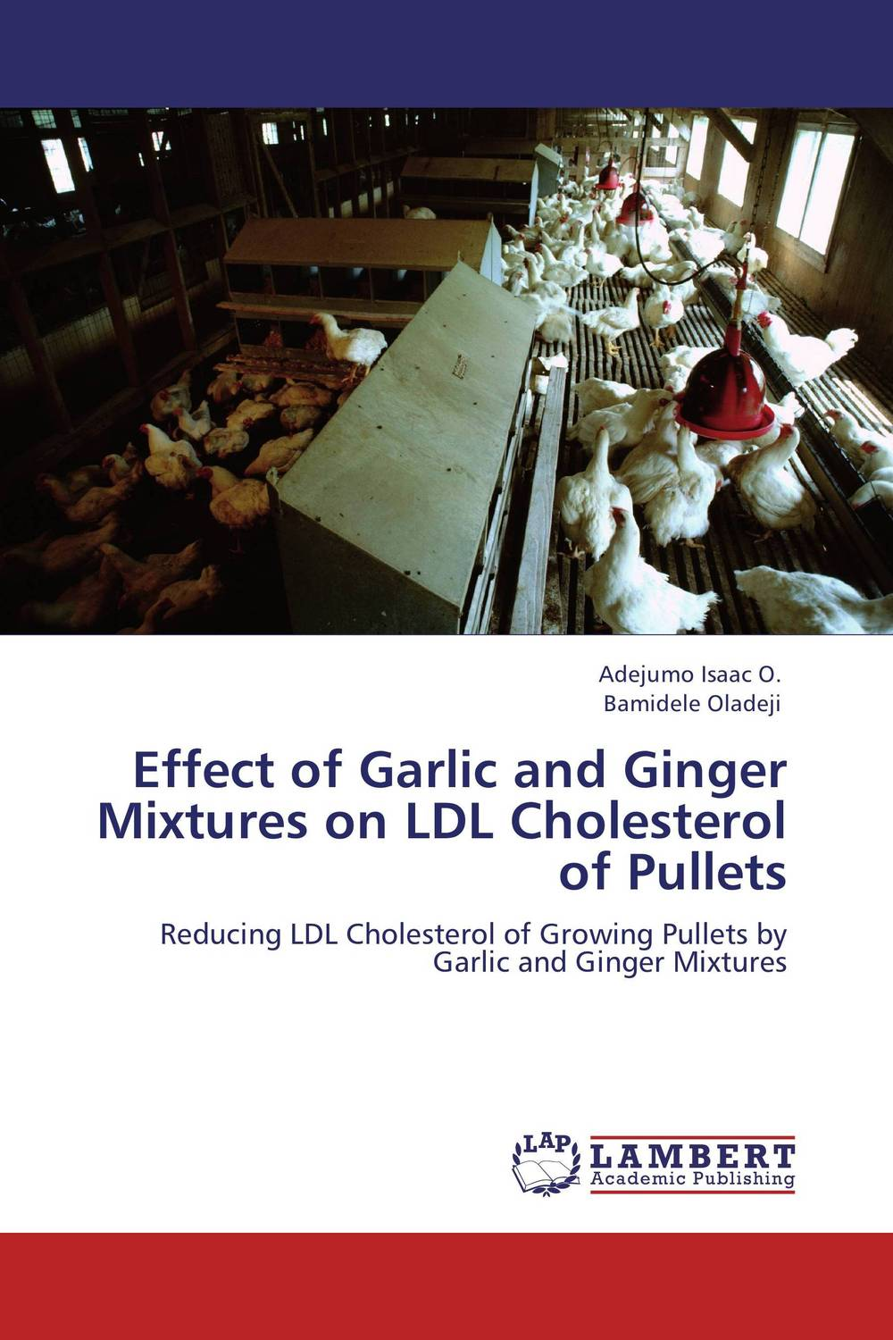 Effect of Garlic and Ginger Mixtures on LDL Cholesterol of Pullets vishal polara and pooja bhatt effect of node density and transmission range on zrp