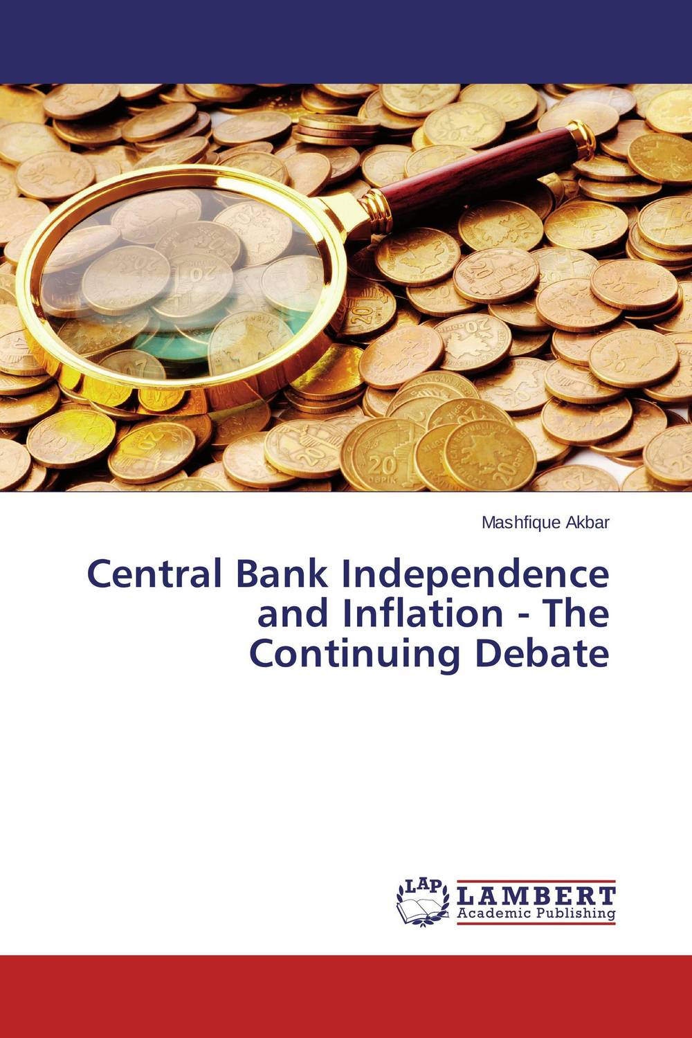 Central Bank Independence and Inflation - The Continuing Debate