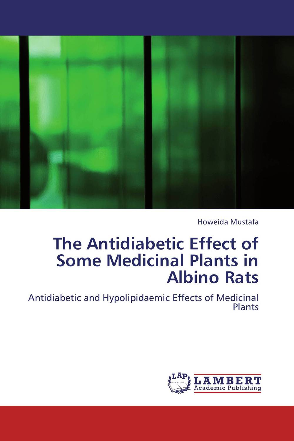 The Antidiabetic Effect of Some Medicinal Plants in Albino Rats george varghese diana john and solomon habtemariam medicinal plants for kidney stone a monograph