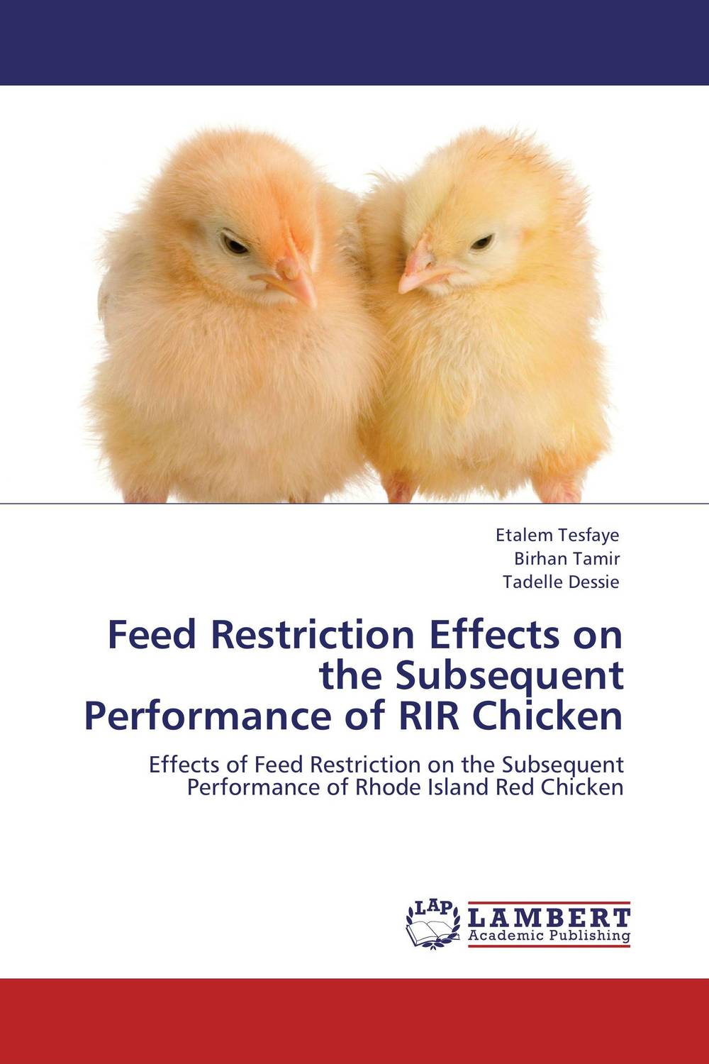 Feed Restriction Effects on the Subsequent Performance of RIR Chicken the first feed study