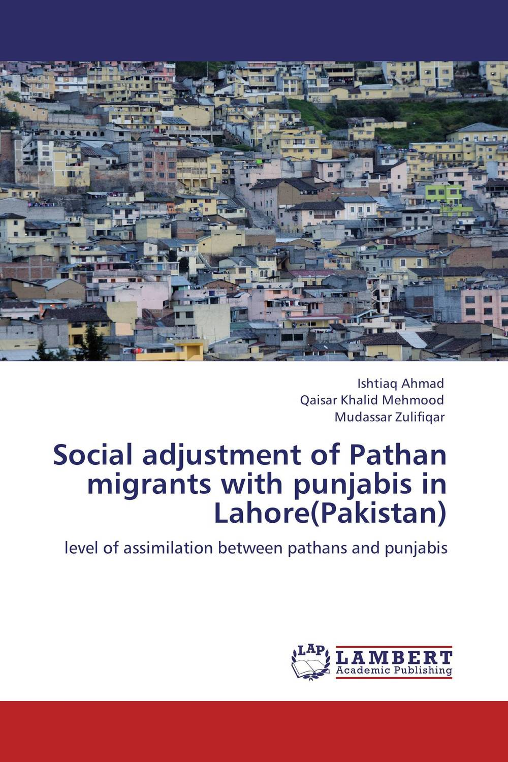 Social adjustment of Pathan migrants with punjabis in Lahore(Pakistan) magnitude and ranking of psychiatric disorders in lahore pakistan