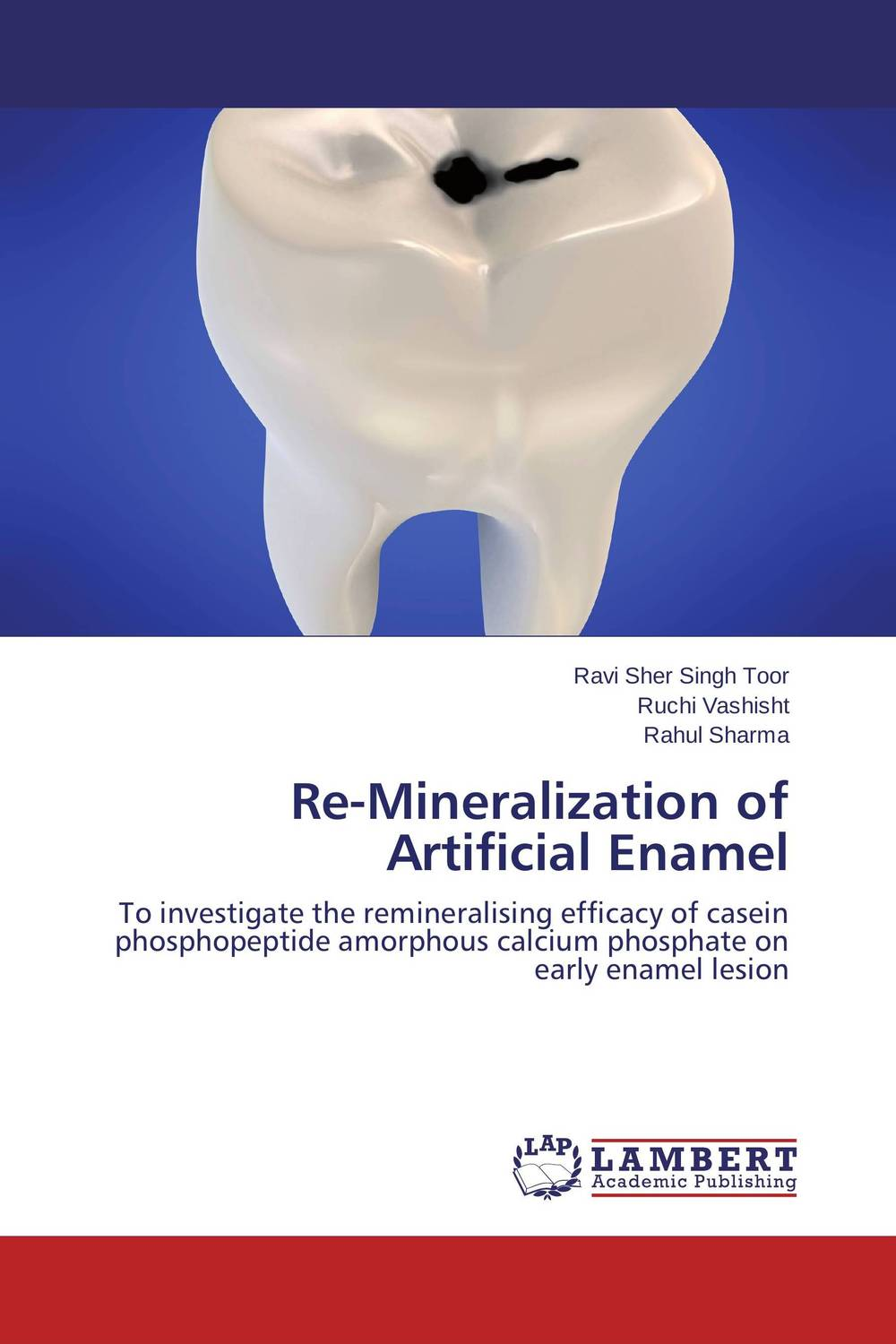 Re-Mineralization of Artificial Enamel rajat sareen shiv kumar sareen and ruchika jaswal non carious cervical lesions