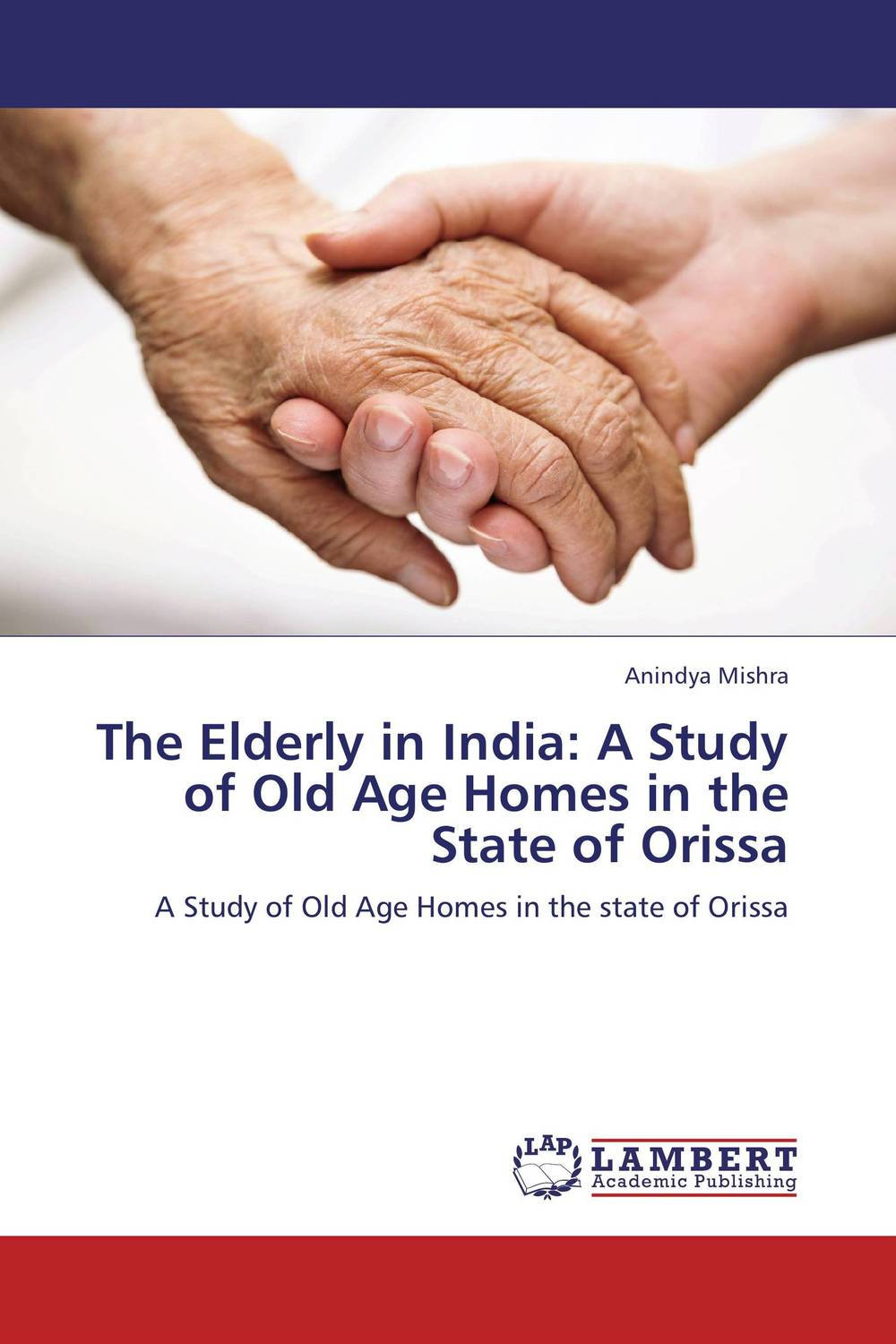 The Elderly in India: A Study of Old Age Homes in the State of Orissa салфетки heart of india 200 5