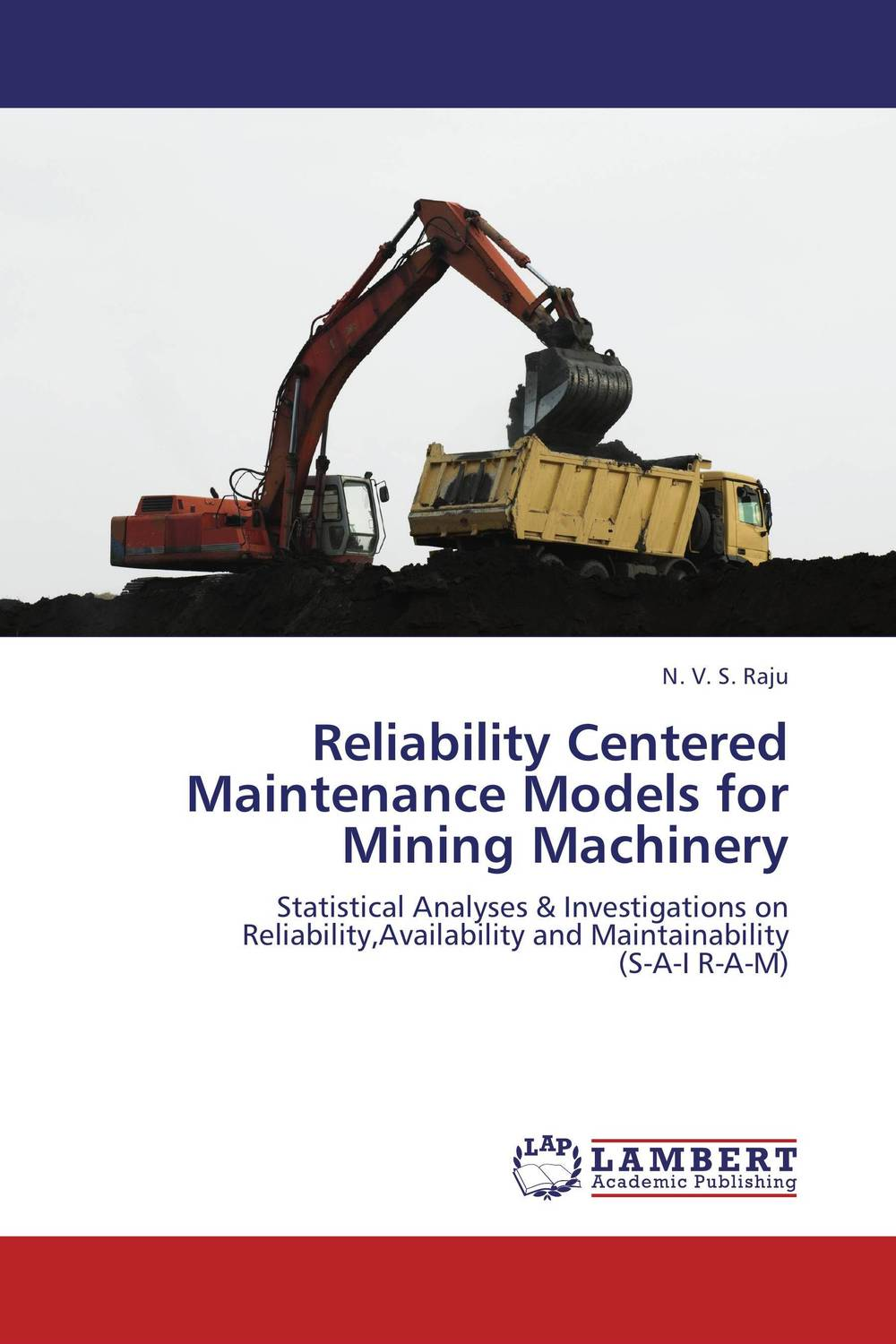 Reliability Centered Maintenance Models for Mining Machinery asmaa chouairi mohamed el ghorba and abdelkader benali reliability and maintenance analysis of complex industrial systems