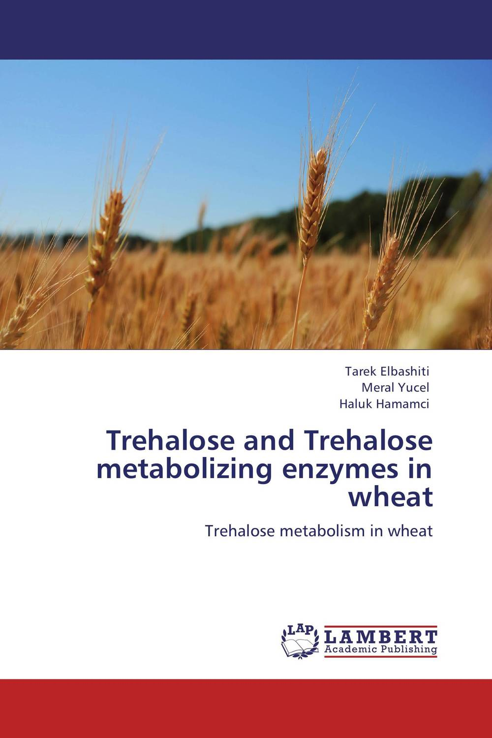 Trehalose and Trehalose metabolizing enzymes in wheat