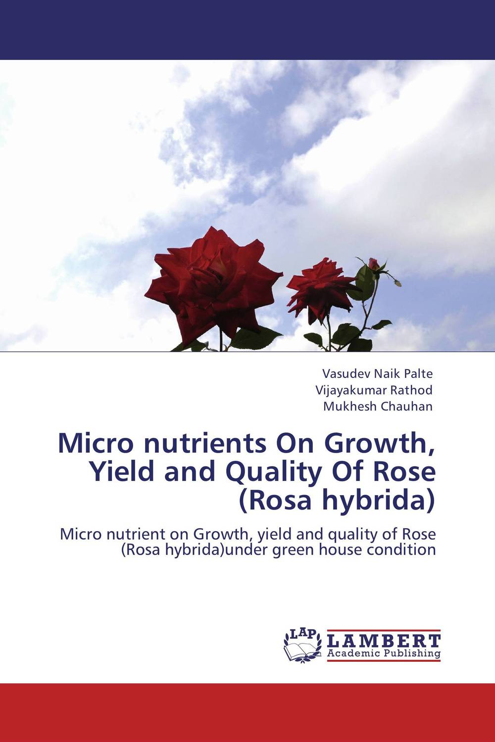 Micro nutrients On Growth, Yield and Quality Of Rose (Rosa hybrida) купить