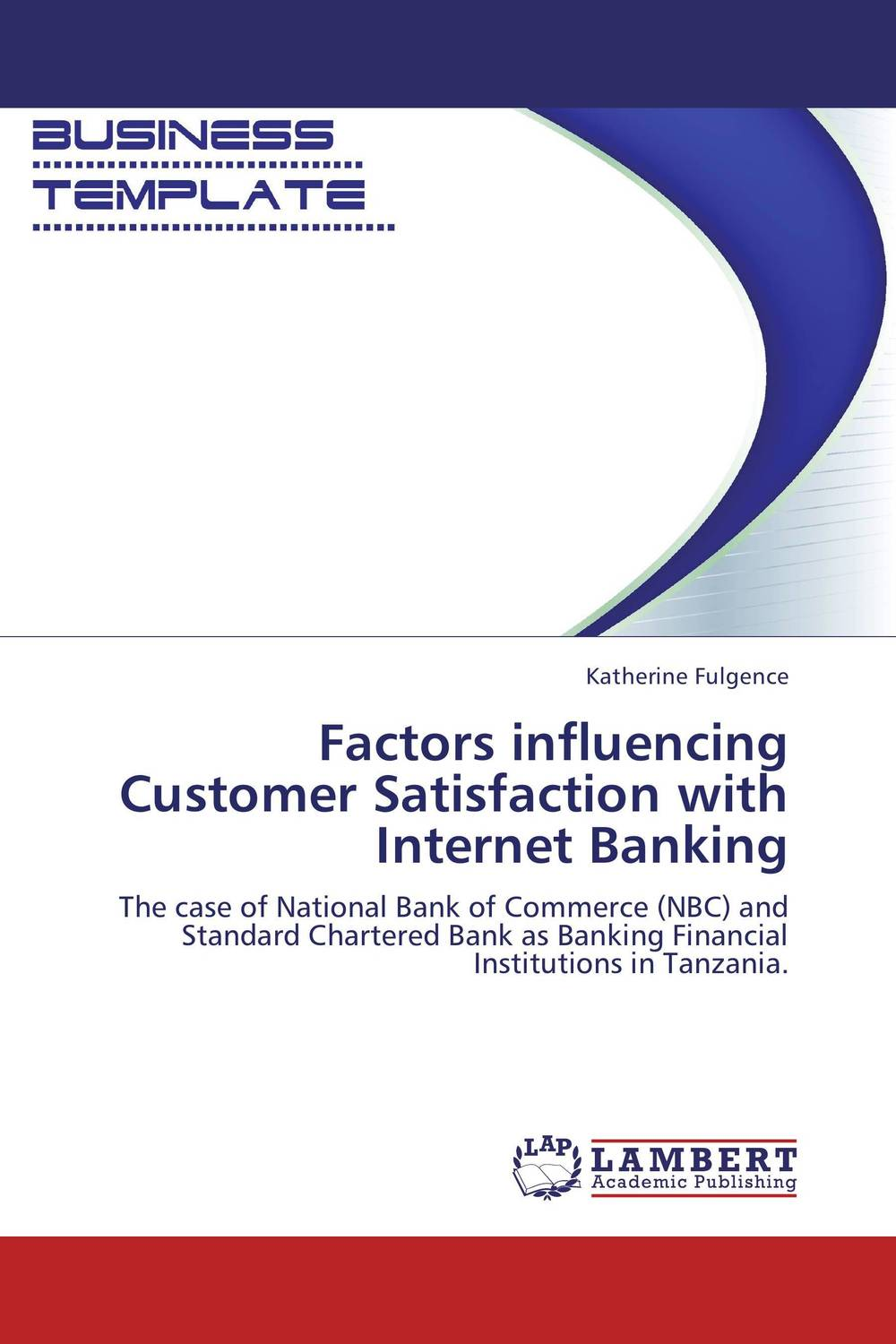 Factors influencing Customer Satisfaction with Internet Banking mining design patterns for internet banking architecture