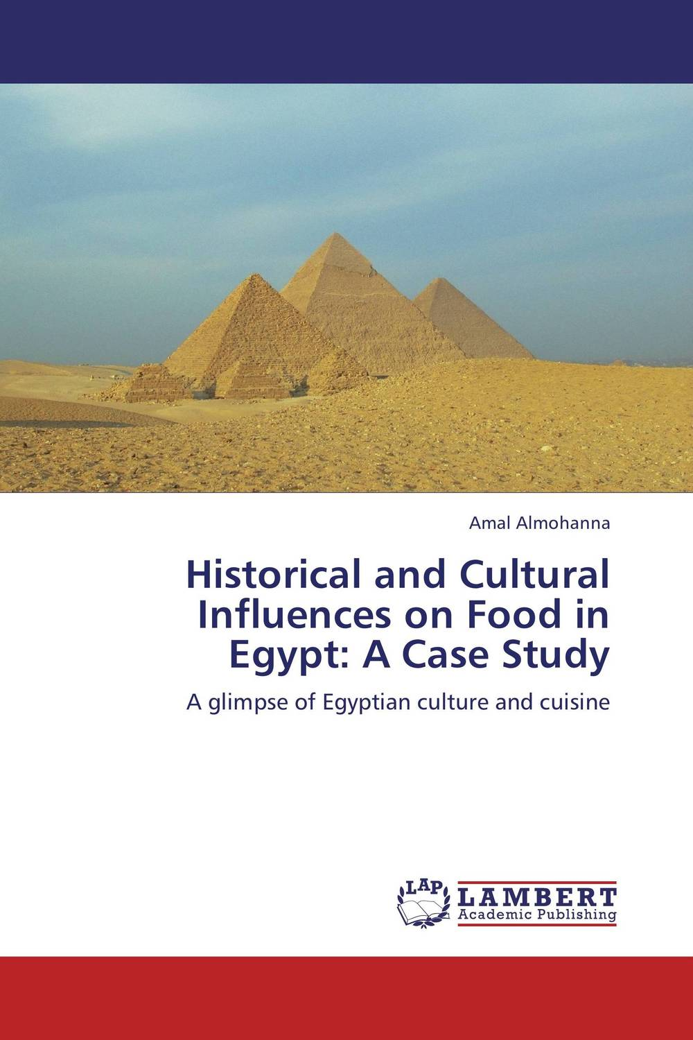 Historical and Cultural Influences on Food in Egypt: A Case Study food politics how the food industry influences nutrition and health california studies in food and culture