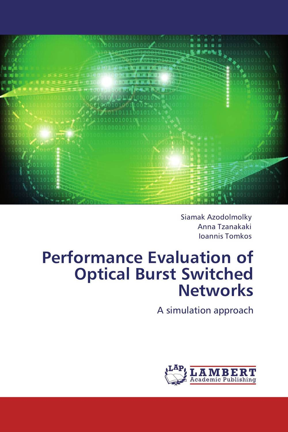 Performance Evaluation of Optical Burst Switched Networks modeling and evaluation of networks on chip