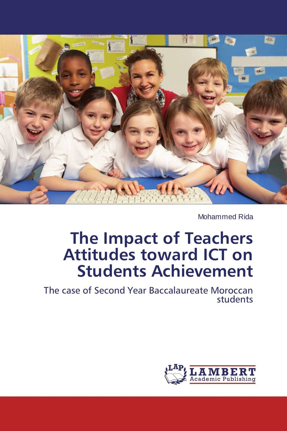 The Impact of Teachers Attitudes toward ICT on Students Achievement the quality of ict supported learning and teaching environments