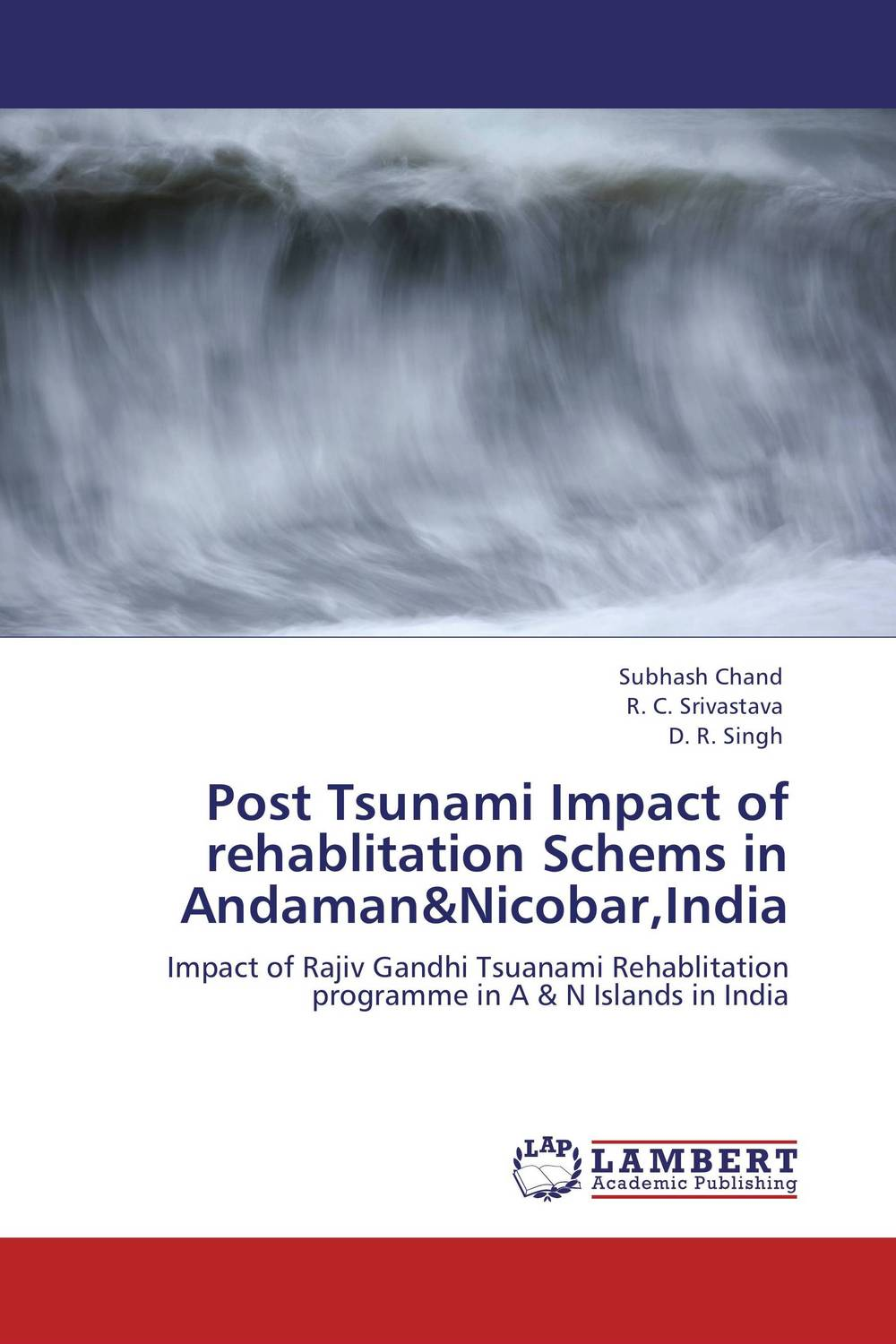 Post Tsunami Impact of rehablitation Schems in Andaman&Nicobar,India
