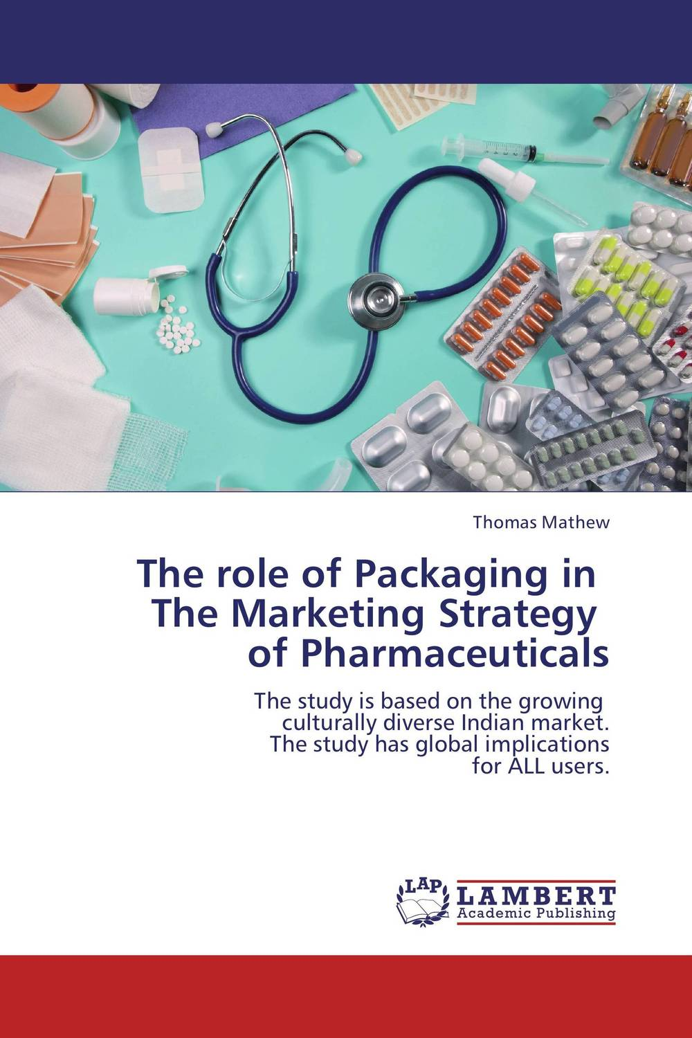 The role of Packaging in   The Marketing Strategy   of Pharmaceuticals the who the who it s hard lp
