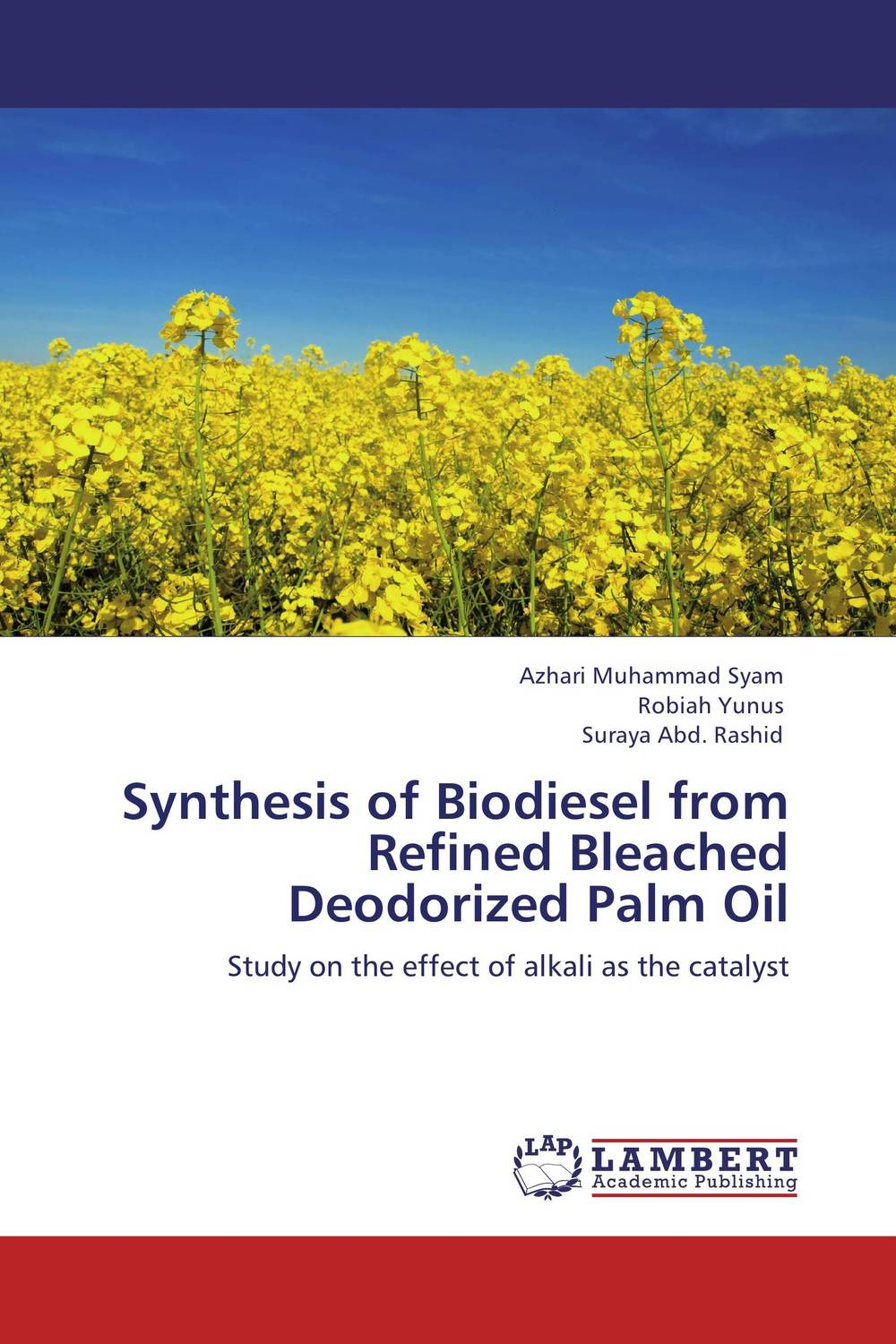 Synthesis of Biodiesel from Refined Bleached Deodorized Palm Oil biodiesel from algae