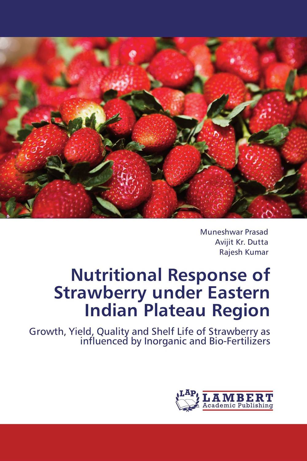 Nutritional Response of Strawberry under Eastern Indian Plateau Region prem chand cytoarchitecture and neuronal types in forebrain of strawberry finch