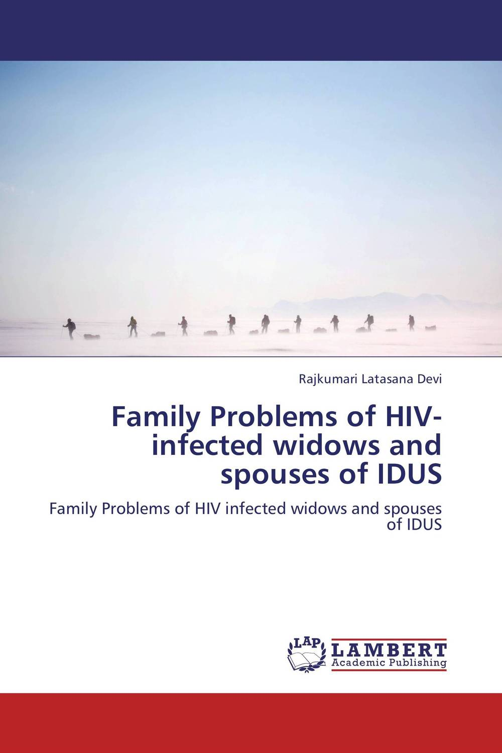 Family Problems of HIV-infected widows and spouses of IDUS hiv aids in manipur