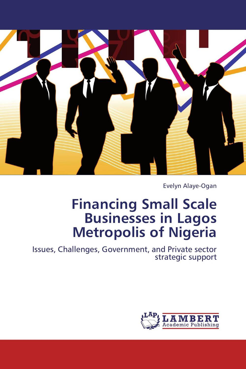 купить Financing Small Scale Businesses in Lagos Metropolis of Nigeria по цене 4468 рублей