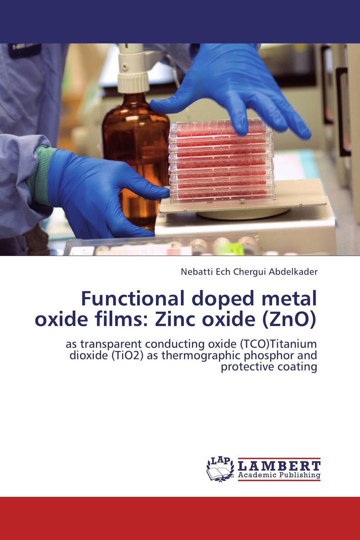 Functional doped metal oxide films: Zinc oxide (ZnO) girjesh singh v ganesan and s b shrivastava structural studies of nano crystalline metal oxide films