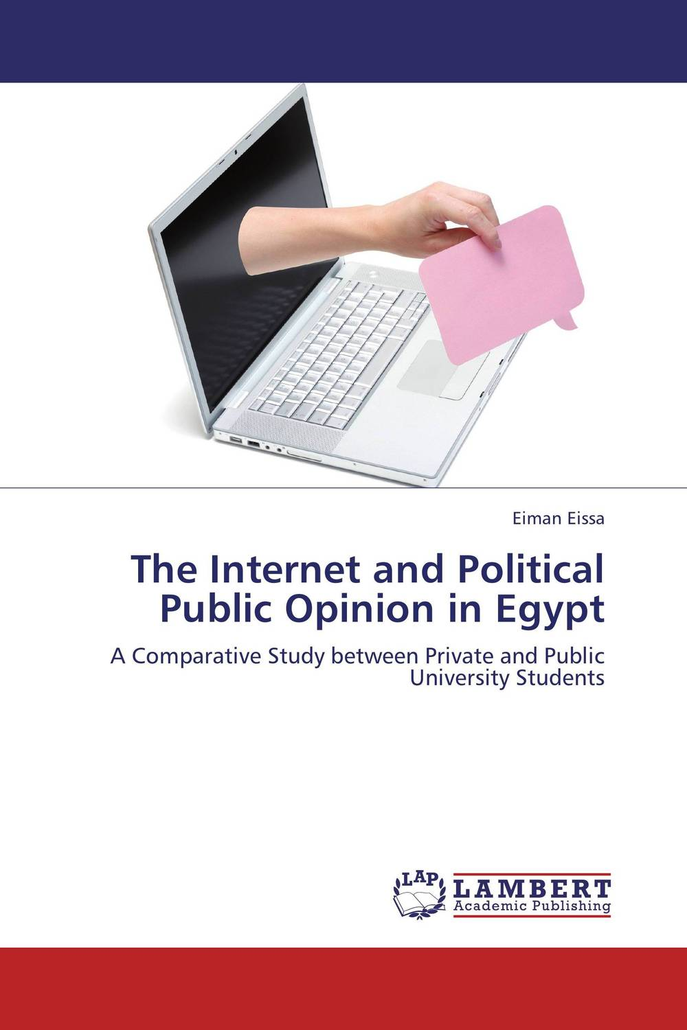 The Internet and Political Public Opinion in Egypt the news and public opinion
