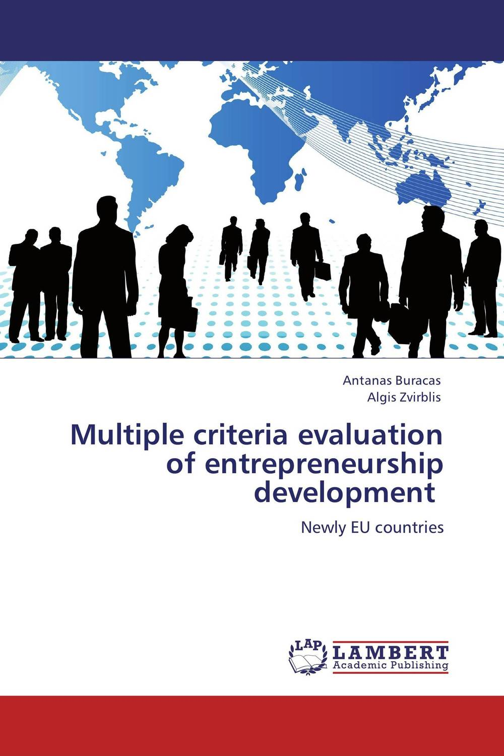 Multiple criteria evaluation  of entrepreneurship development the role of evaluation as a mechanism for advancing principal practice