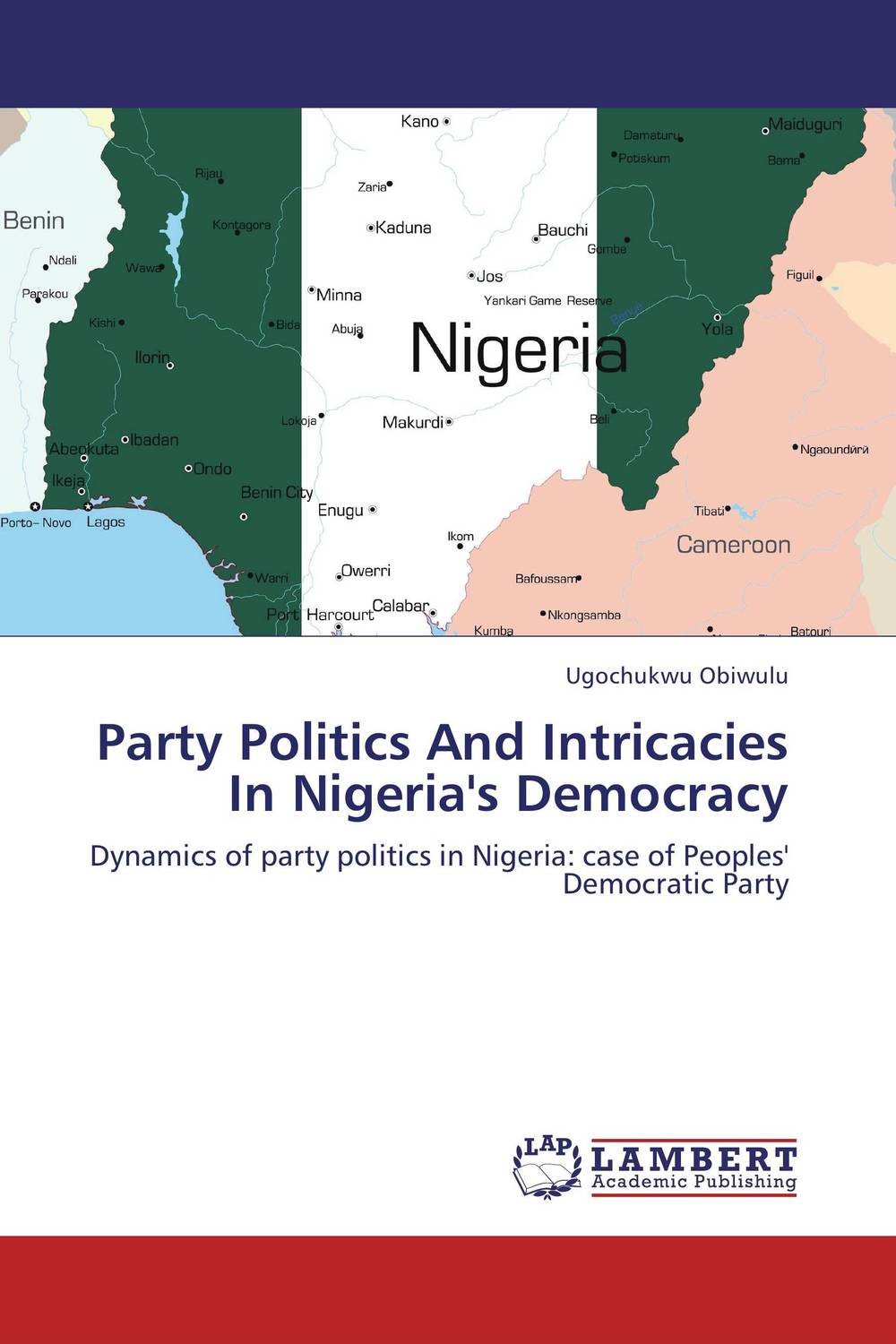 Party Politics And Intricacies In Nigeria's Democracy
