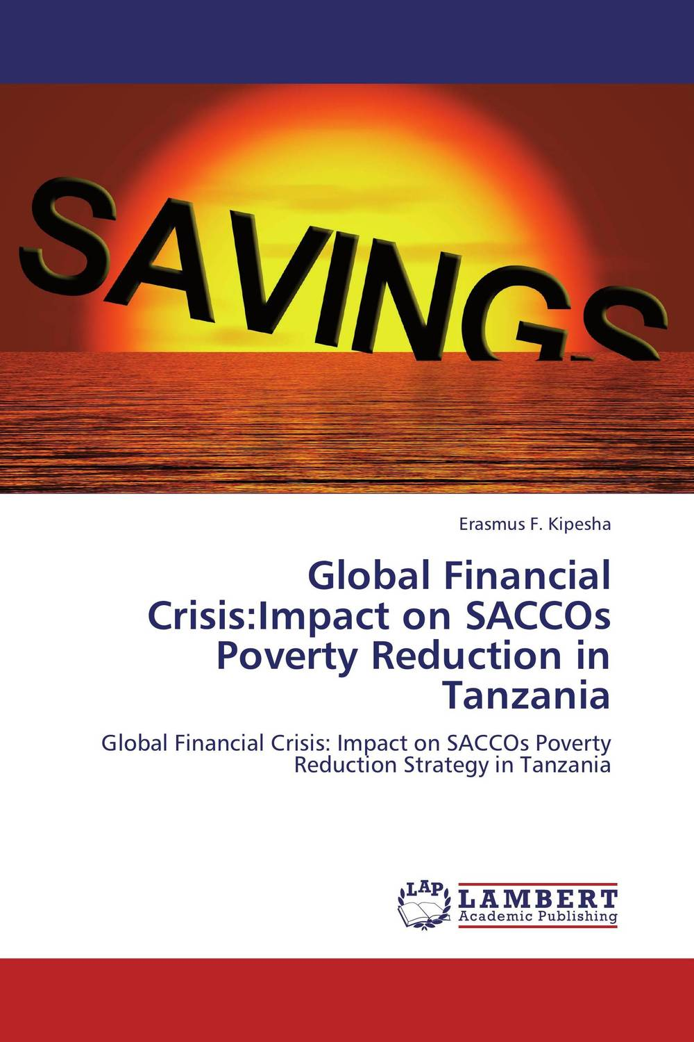 Global Financial Crisis:Impact on SACCOs Poverty Reduction in Tanzania
