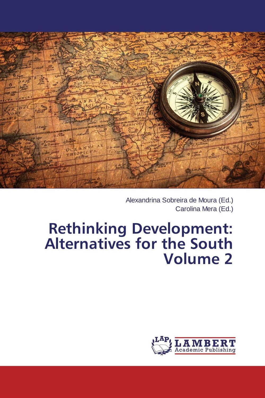 Rethinking Development: Alternatives for the South  Volume 2 john abbink b alternative assets and strategic allocation rethinking the institutional approach