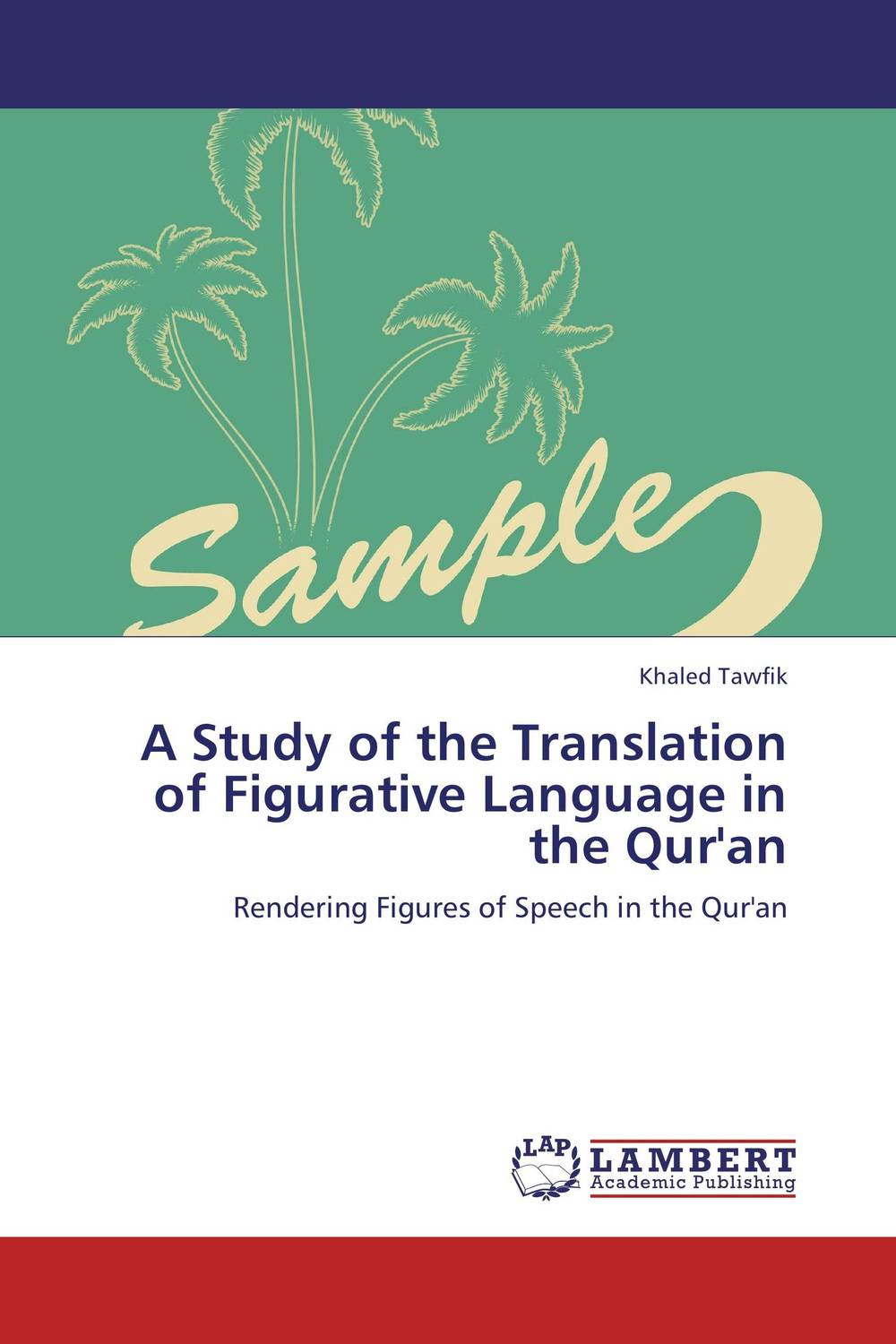 A Study of the Translation of Figurative Language in the Qur'an the translation of figurative language