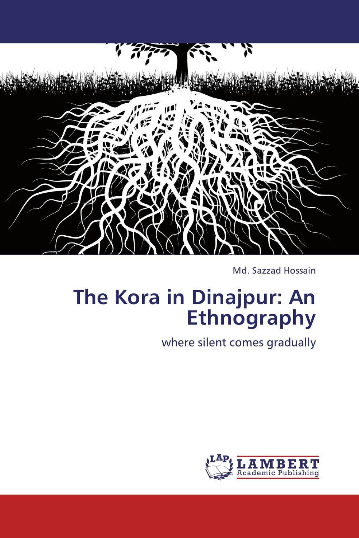The Kora in Dinajpur: An Ethnography the integration of ethnic kazakh oralmans into kazakh society