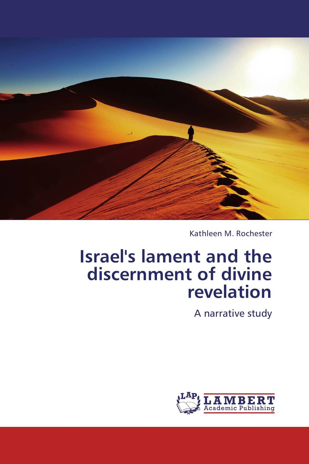 Israel's lament and the discernment of divine revelation lament of the lost moors vol 4 kyle of klanach