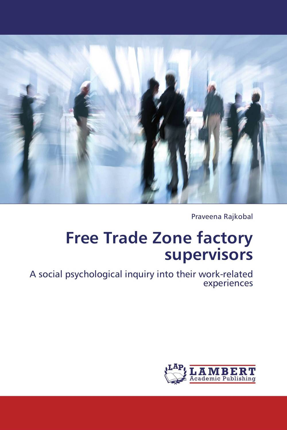 Free Trade Zone factory supervisors the zone