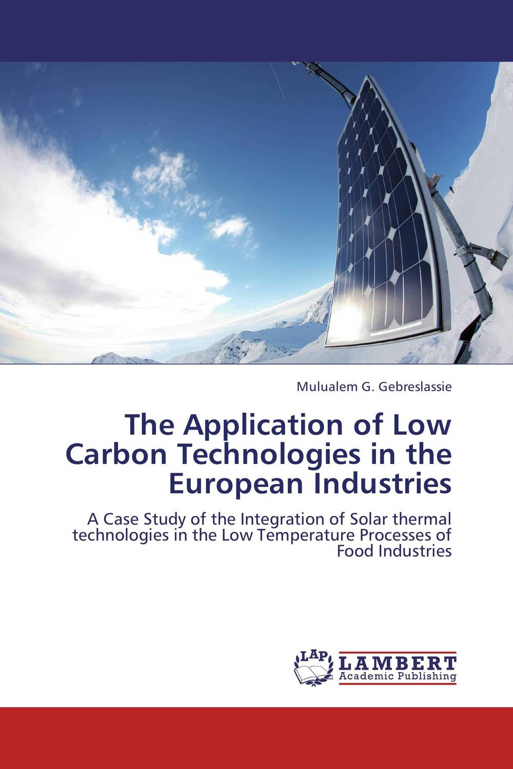 The Application of Low Carbon Technologies in the European Industries bim based energy efficiency evaluation of modern buildings